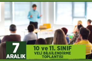 10 ve 11. SINIF VELİ BİLGİLENDİRME TOPLANTISI